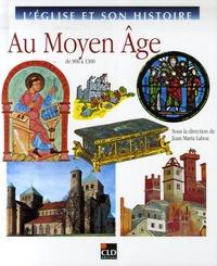 Juan-Maria Laboa - Au Moyen Age - De 900 à 1300.