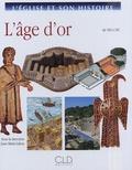 Juan-Maria Laboa et Antonio Molino - L'Age d'Or - De 180 à 381.