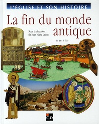 Juan-Maria Laboa - La fin du monde antique - De 381 à 600.