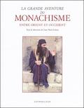 Juan-Maria Laboa et  Collectif - La grande aventure du monachisme entre Orient et Occident.