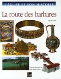 Juan-Maria Laboa - La route des barbares - De 600 à 900.