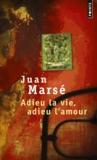 Juan Marsé - Adieu la vie, adieu l'amour.