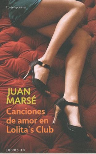 Juan Marsé - Canciones de amor en Lolita's club.