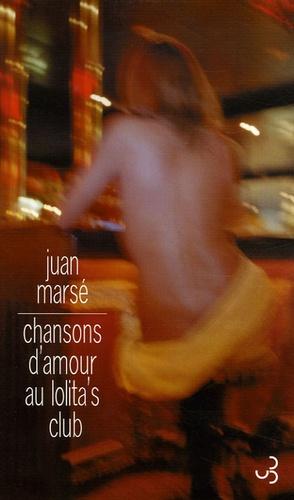Juan Marsé - Chansons d'amour au Lolita's Club.