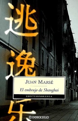 Juan Marsé - El embrujo de Shanghaï.