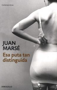 Juan Marsé - Esa puta tan distinguida.