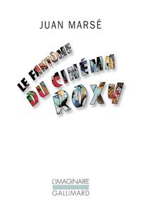 Juan Marsé - Le fantôme du cinéma Roxy.