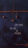 Juan Marsé - Les nuits de Shanghai.