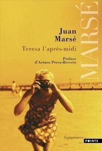 Juan Marsé - Teresa l'après-midi.