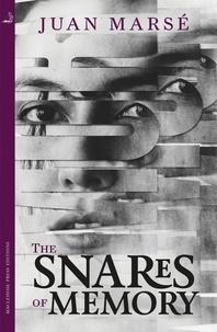 Juan Marsé et Nick Caistor - The Snares of Memory.
