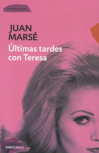 Juan Marsé - Ultimas tardes con Teresa.