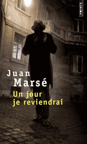 Juan Marsé - Un jour je reviendrai.