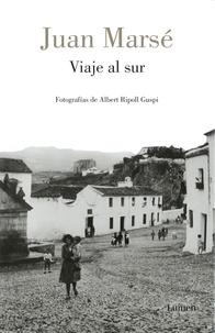 Juan Marsé - Viaje al sur.