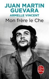 Juan Martin Guevara - Mon frère le Che.