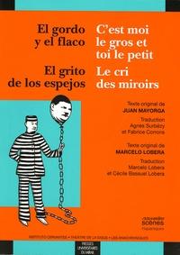 Juan Mayorga et Marcelo Lobera - C'est moi le gros et toi le petit / El gordo y el flaco ; Le cri des miroirs : El grito de los espejos.