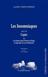 Juan Mayorga - Les Insomniaques - Suivi de Copito ou Les derniers mots de Flocon de Neige, le singe blanc du zoo de Barcelone.