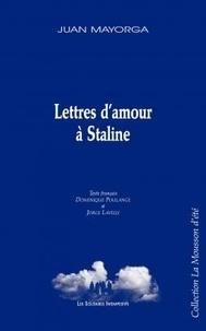 Juan Mayorga et Dominique Poulange - Lettres d'amour à Staline.