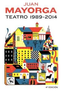 Juan Mayorga - Teatro 1989-2014.