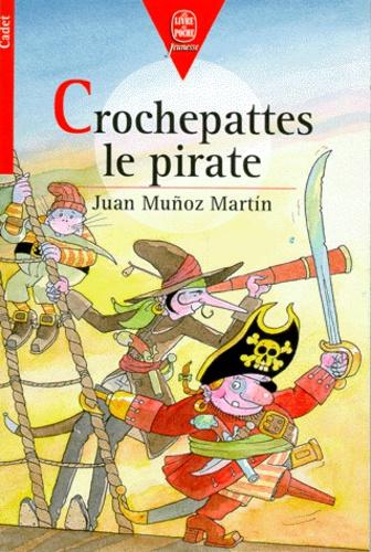 Juan Munoz Martin - Crochepattes le pirate.