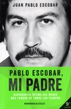 Juan Pablo Escobar - Pablo Escobar, mi padre.
