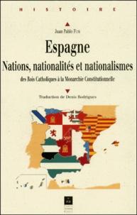 Espagne. Nations, nationalités et nationalismes des Rois Catholiques à la Monarchie Constitutionnelle.pdf