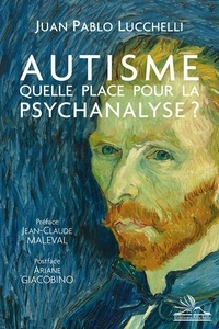Juan Pablo Lucchelli - Autisme : quelle place pour la psychanalyse ?.