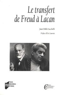 Juan Pablo Lucchelli - Le transfert - De Freud à Lacan.
