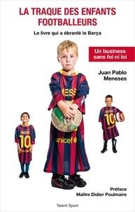 La traque des enfants footballeurs - Le livre qui a ébranlé le Barça.pdf