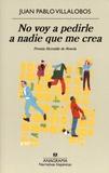 Juan Pablo Villalobos - No voy a pedirle a nadie que me crea.