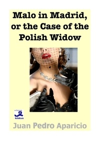 Juan Pedro Aparicio - Malo in Madrid or the Case of the Polish Widow.