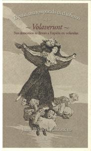 Juan Pedro Quinonero - Volaverunt - Sus demonios se Llevan a Espana en volandas.