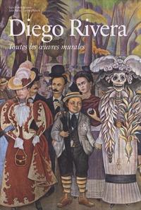 Juan Rafael Coronel Rivera et Luis-Martín Lozano - Diego Rivera - Toutes les oeuvres murales.