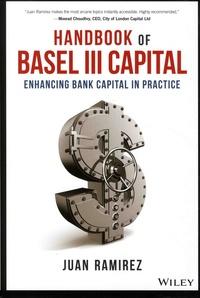 Juan Ramirez - Handbook of Basel III Capital - Enhancing Bank Capital in Practice.