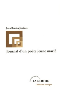 Juan Ramón Jiménez - Journal d'un poète jeune marié.