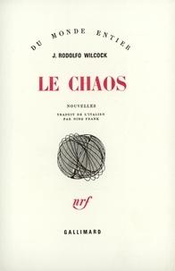 Juan Rodolfo Wilcock - La chaos.