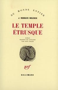 Juan Rodolfo Wilcock - Le temple étrusque.