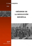 Juan Tusquets - Origenes de la revolution espanola.