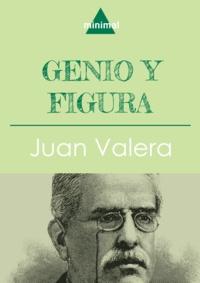 Juan Valera - Genio y figura.