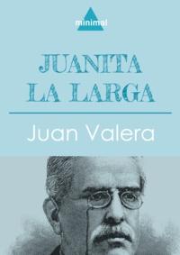 Juan Valera - Juanita la Larga.