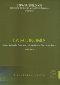 Juan Velarde Fuertes et Jose Maria Serrano sanz - La economia - Volumen 3.