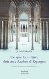 Juan Vernet - Ce que la culture doit aux Arabes d'Espagne.