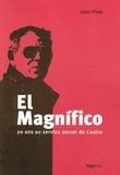 Juan Vives - El Magnifico - 20 ans au service secret de Castro.