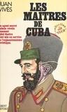 Juan Vives - Les Maîtres de Cuba.