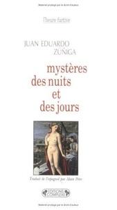 Juan Zuniga - Mystères des nuits et des jours.