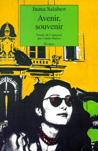 Juana Salabert - Avenir, souvenir.