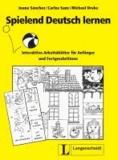 Juana Sánchez Benito et Carlos Sanz Oberberger - Spielend Deutsch lernen - Interaktive Arbeitsblätter für Anfänger und Fortgeschrittene.