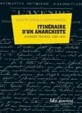 Juanito Marcos et Violette Marcos - Itinéraire d'un anarchiste - Alphonse Tricheux (1880-1957).
