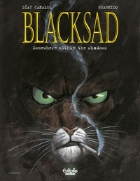 Juanjo Guarnido et  Juan Diaz Canales - Blacksad - Volume 1 - Somewhere within the shadows.