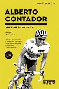 Juanma Muraday - Alberto Contador - Tres sueños cumplidos.