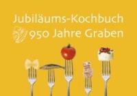 Jubiläums-Kochbuch 950 Jahre Graben.